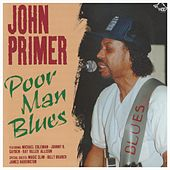 Poor Man Blues by John Primer