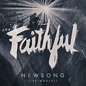 Faithful (Live Worship) by NewSong