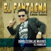 Dónde Estan las Mujeres (El Evangelio) - Single by Fantasma