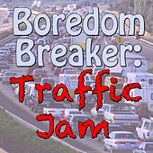 Boredom Breaker: Traffic Jam by Various Artists