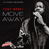 Move Away - Single by Tony Rebel