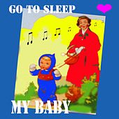 Go to Sleep My Baby von Various Artists