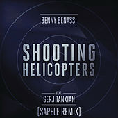 Shooting Helicopters (Sapele Remix) by Benny Benassi