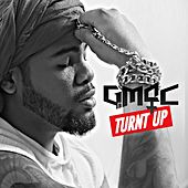 Turnt Up by Gmac