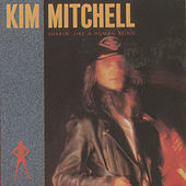 Shakin' Like a Human Being by Kim Mitchell