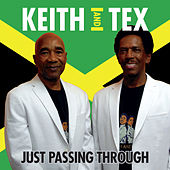 Just Passing Through by Keith And Tex