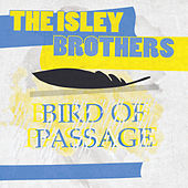 Bird Of Passage von The Isley Brothers