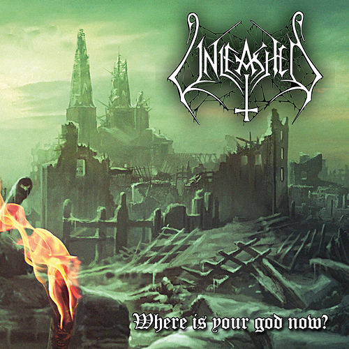 Where Is Your God Now?- Single by Unleashed