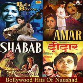 Baiju Bawra / Amar / Shabab / Deedar - Best of Bollywood Hits of Naushad (Original Motion Picture Soundtracks) by Various Artists