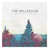 Pine Hollow Sessions by The Millenium