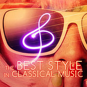 The Best Style in Classical Music – Known & Popular Works of Classical Music, Everlasting & Immortal Classic, Timeless Sounds with Famous Composers, Great Time with Background Instrumental Music by Classic Style of Famous Masters