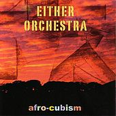 Afro-Cubism by Either/Orchestra