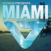 Vicious Presents: Miami 2015 (Mixed by Vandalism) by Various Artists