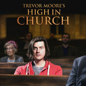 High In Church by Trevor Moore