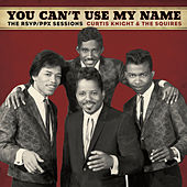 You Can't Use My Name by Curtis Knight