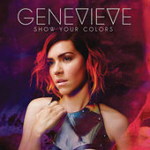 Show Your Colors by Genevieve