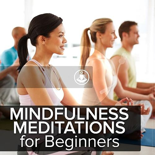 Mindfulness Meditation for Beginners by Guided Meditation