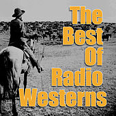 The Best Of Radio Westerns by Various Artists
