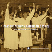 Classic African American Gospel from Smithsonian Folkways by Various Artists
