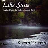 Lake Suite - Inner Peace Music & Nature Series Vol. 3 by Steven Halpern