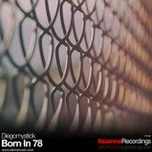 Born In 78 by DiegoMystick