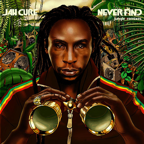 Never Find: Jungle Remixes von Jah Cure