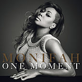 One Moment by Monifah