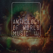 Anthology Of World Music, Vol. 3 by Various Artists