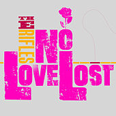 No Love Lost (Re-mastered) by The Rifles