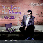 You Keep the Money by Tas Cru