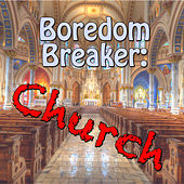 Boredom Breaker: Church by Various Artists