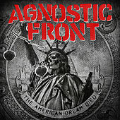 The American Dream Died by Agnostic Front