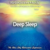 Relaxation Music with Ocean Waves: Deep Sleep, Vol. 3 by The Blue Sky Relaxation Experience