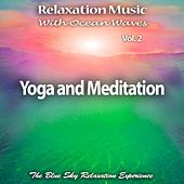 Relaxation Music with Ocean Waves: Yoga and Meditation, Vol. 2 by The Blue Sky Relaxation Experience