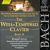Bach, J.S.: Well-Tempered Clavier, (The), Book 2, Bwv 870-893 by Robert D. Levin