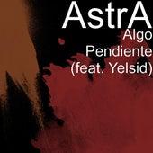 Algo Pendiente (feat. Yelsid) by Astra