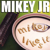 Mikey Likes It by Mikey Junior