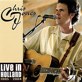Live in Holland 1985 - 2004 by Chris Jones