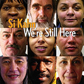 We're Still Here by Si Kahn