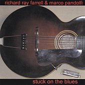 Stuck On the Blues by Richard Ray Farrell