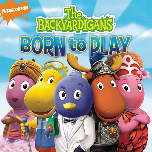 The Backyardigans: Born To Play by The Backyardigans