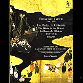 Francisco Javier: La Ruta de Oriente by Various Artists
