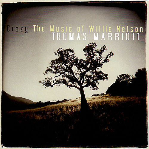 Crazy: The Music of Willie Nelson by Thomas Marriott