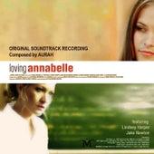 Loving Annabelle - Original Film Score by Aurah