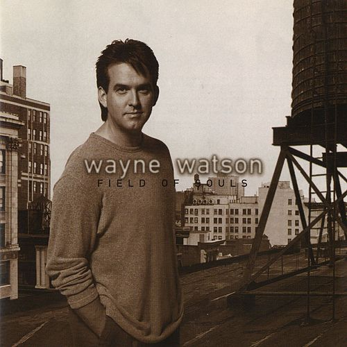 Field Of Souls by Wayne Watson