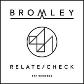 Relate / Check EP by Bromley