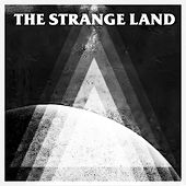 The Strange Land by Strange Land