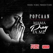 Mama Pray Fa Me by Popcaan