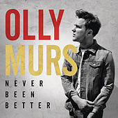 Never Been Better by Olly Murs