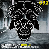 Desire Life (Matteo DiMarr & Crazibiza Remixes) by My Digital Enemy